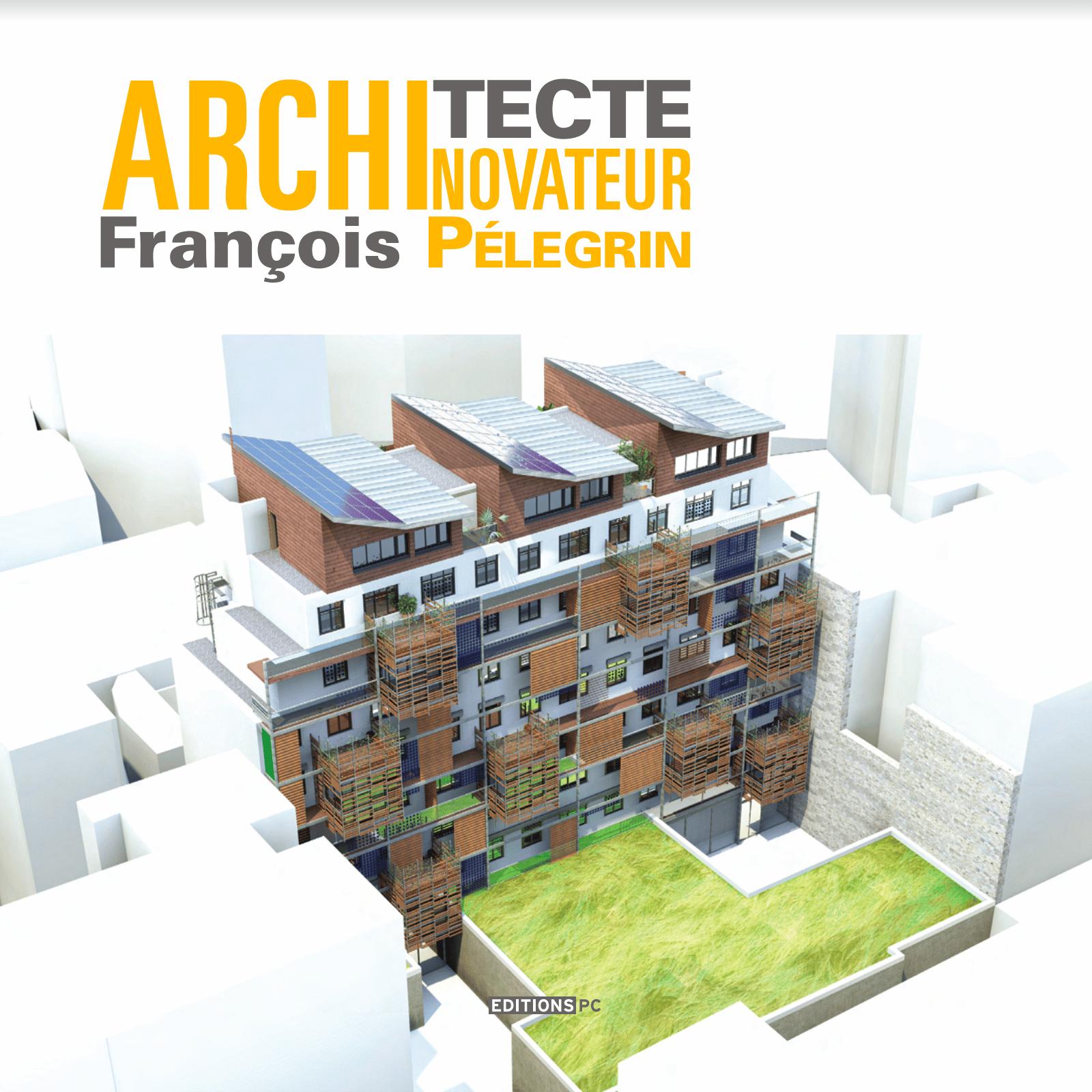 Architecture p legrin fran ois p legrin recherche et d veloppement - Francois brugel architecte ...